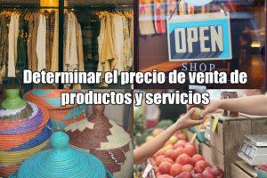 ¿Cómo determinar el precio de venta de tus productos o servicios?