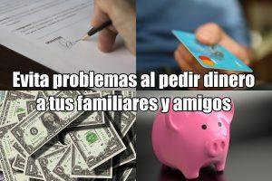 Evita problemas al pedir dinero a tus amigos o familiares