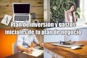 Plan de inversión y gastos iniciales para tu plan de negocio