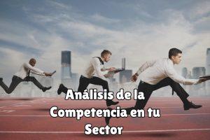 Cómo realizar un análisis de competencia en tu sector