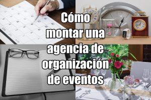 Cómo montar una agencia de organización de eventos