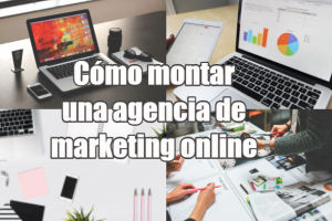 Cómo montar una agencia de marketing online