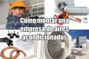 Cómo montar una empresa de instalación de aire acondicionado