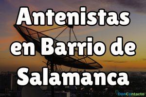 En DonContacto te mejoramos el precio de tu antenista en el Barrio de Salamanca.