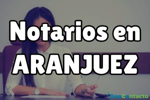 Notarios en Arannjuez