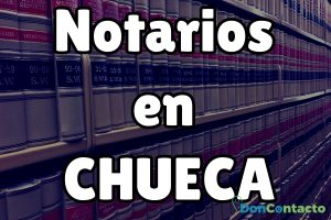 Notarios en Chueca