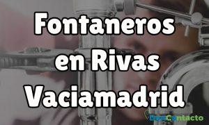 Fontaneros en Rivas Vaciamadrid