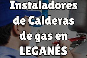 Instaladores de Calderas de gas en Leganés