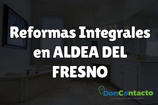 Reformas integrales en Aldea del Fresno