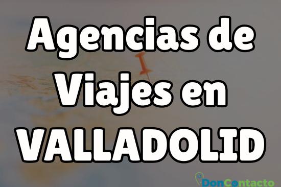 Agencias de viajes en Valladolid