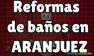 Reformas de baños en Aranjuez