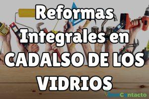 Reformas Integrales en Cadalso de los Vidrios