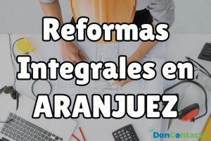 Reformas integrales en Aranjuez