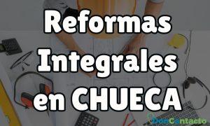 Reformas integrales en Chueca