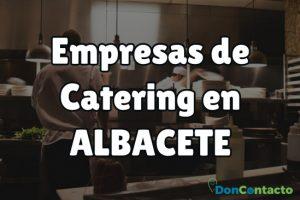 Empresas de catering en Albacete