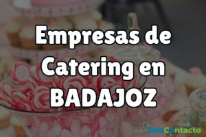 Empresas de catering en Badajoz