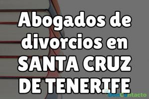 Abogados de divorcios en Santa Cruz de Tenerife