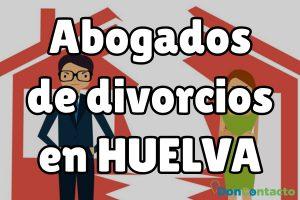 Abogados de divorcios en Huelva