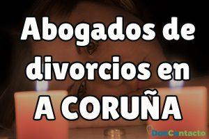 Abogados de divorcios en A Coruña