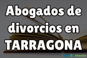 Abogados de divorcios en Tarragona