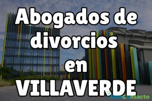 Abogados de divorcios en Villaverde