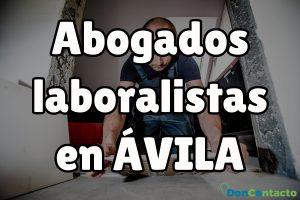 Abogados Laboralistas en Ávila