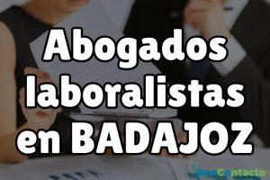 Abogados Laboralistas en Badajoz