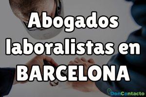 Abogados Laboralistas en Barcelona
