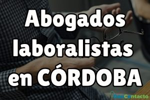 Abogados Laboralistas en Córdoba