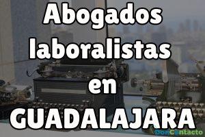 Abogados Laboralistas en Guadalajara
