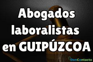 Abogados Laboralistas en Guipúzcoa