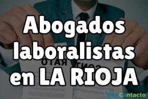 Abogados laboralistas en La Rioja