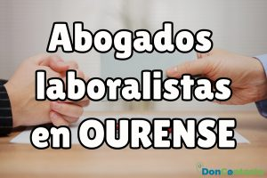 Abogados laboralistas en Ourense