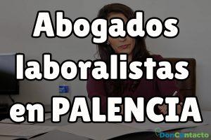Abogados laboralistas en Palencia