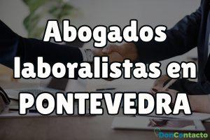Abogados laboralistas en Pontevedra
