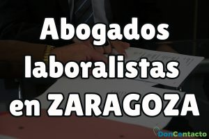 Abogados Laboralistas en Zaragoza