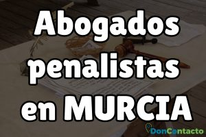 Abogados penalistas en Murcia