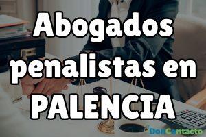 Abogados penalistas en Palencia