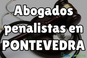 Abogados penalistas en Pontevedra