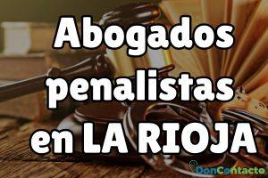 Abogados penalistas en La Rioja