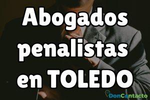 Abogados penalistas en Toledo