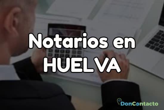 Notarios en Huelva