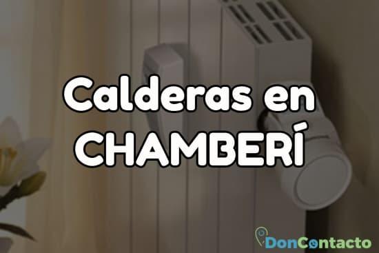 Calderas en Chamberí