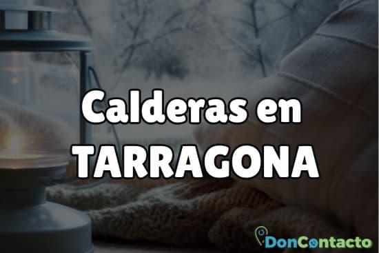 Calderas en Tarragona