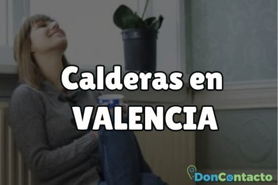 Calderas en Valencia