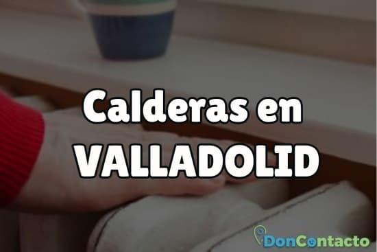 Calderas en Valladolid