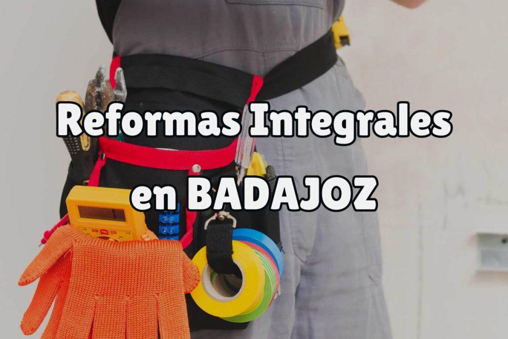 Reformas Integrales en Badajoz