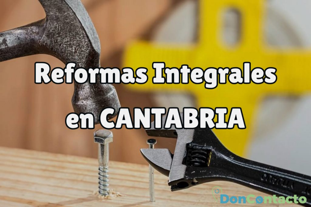 Reformas Integrales en Cantabria