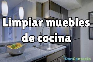 ¿Cómo limpiar los muebles de cocina?