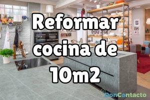 ¿Cuánto cuesta reformar una cocina de 10m2?